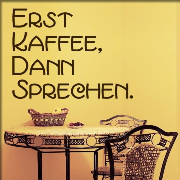 Wandtattoo Erst Kaffee